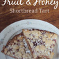 Fruit & Honey Shortbread Tart #FruitandHoney #WalMart