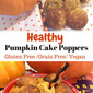 Healthy Pumpkin Cake Pops ( grain free)