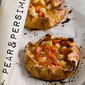 Holiday Desserts: Pear and Persimmon Galettes