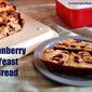 CRANBERRY YEAST BREAD RECIPE
