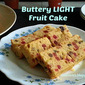 BUTTERY LIGHT FRUIT CAKE