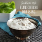 Steakhouse-style blue cheese dressing