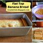 FLAT TOP BANANA BREAD RECIPE