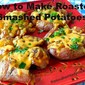 HOW TO MAKE ROASTED SMASHED POTATOES