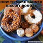 HOW TO MAKE CANNED BISCUIT DONUTS
