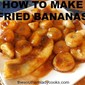 HOW TO MAKE FRIED BANANAS