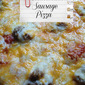 Homemade Sausage Pizza {Super Saturday Snack}