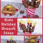 Easy Kids Holiday Brunch Ideas