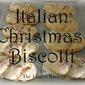 Italian Christmas Biscotti