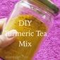 Turmeric Tea Mix Recipe For Weight Loss - Homemade/DIY (Golden) Turmeric Tea Mix
