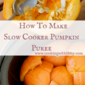 How to Make Pumpkin Puree' in Your Slow Cooker