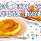 Bread Crust Swirl French Toast - Video Recipe