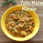 Tofu matar masala recipe – How to make tofu and peas curry recipe – healthy recipes