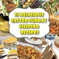 25 Delicious Easter Sunday Filipino Recipes