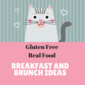 Gluten Free Breakfast and Brunch Recipes