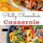 Savory and Delicious Philly Cheesesteak Casserole