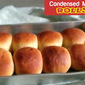 CONDENSED MILK ROLLS RECIPE