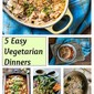 Weekly Vegetarian Menu #2 – 5 Easy Vegetarian Dinners