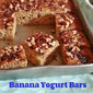 BANANA TOGURT BARS RECIPE