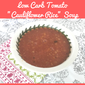 "Low Carb Tomato "" Cauliflower Rice"" Soup"