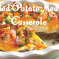 Loaded Potato Meatloaf Casserole