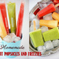 3 Different Homemade Fruit Popsicles and Freezies