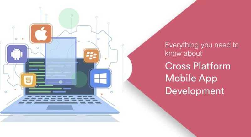 Everything You Should Know About Cross-Platform App Development