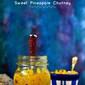 Sweet And Spicy Bengali Pineapple / Anarosher chutney