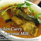 Chicken Curry With Coconut Milk (Curry Manok Iban Talum)