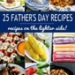 25 Father's Day Recipes on the Lighter Side