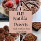 7 Easy Nutella Desserts (under 5 ingredients)