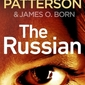 The Russian, James Patterson & James O. Born
