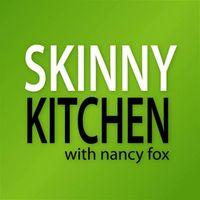 Skinny Kitchen with Nancy Fox